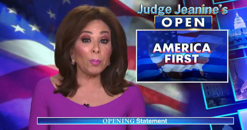 Judge Jeanine Decries Biden's First Month in Office, 'We've Gone From President Trump's Policy of America First' to 'America Last' - Media Right News